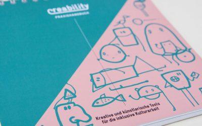 Das neue Creability Praxishandbuch für inklusive Kunst und Kulturarbeit ist veröffentlicht
